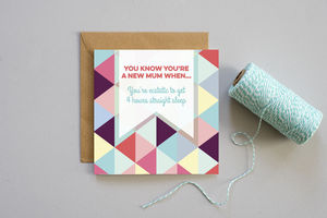 'You Know You're A New Mum When' Humour Cards - new baby cards