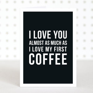 'Love Coffee' Valentines Anniversary Card