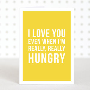 'Hungry' Valentine's Day Anniversary Card - anniversary cards