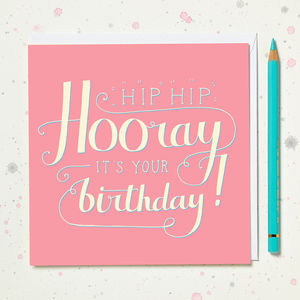 'Hooray It's Your Birthday' Card - birthday cards