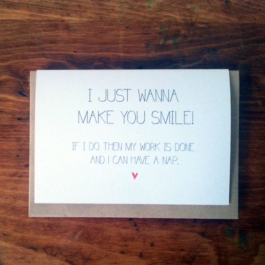 'I Just Wanna Make You Smile' Card