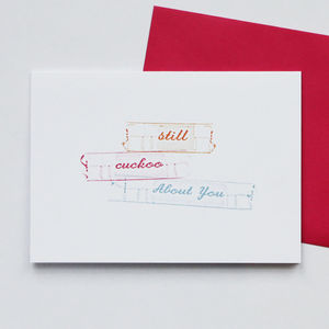 'Still Cuckoo About You' Valentine's Card - anniversary cards