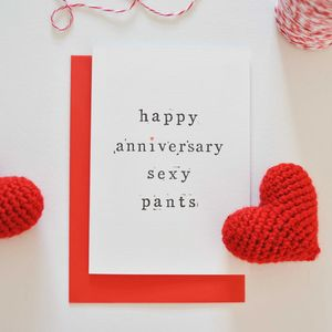 'Happy Anniversary Sexy Pants' Anniversary Card - wedding, engagement & anniversary cards