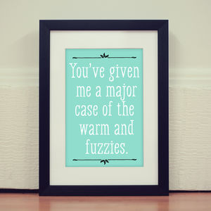 'Major Case Of The Warm And Fuzzies' Print