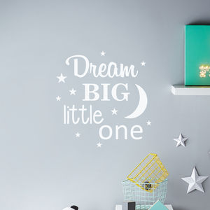 'Dream Big Little One' Wall Sticker - bedroom