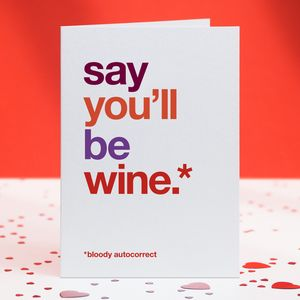 Humorous Autocorrect 'Be Wine' Card - new in valentine's day