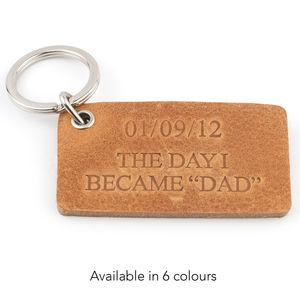 'The Day I Became Dad' Leather Keyring - keyrings