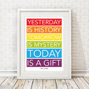 Yesterday Is History Print