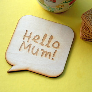 Hello Mum! Engraved Wooden Coaster