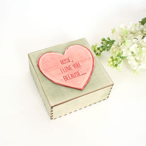 I Love You Because… Personalised Trinket Box