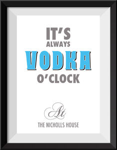 'It's Always Vodka O'clock' Personalised Print