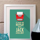All Work And No Play Quote Print