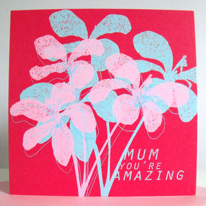 'Mum You're Amazing' Card
