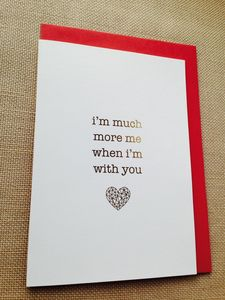 'I'm Much More Me When I'm With You' Gold Card