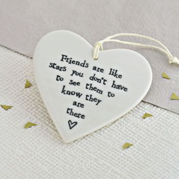 'Friends Are Like Stars' Ceramic Heart