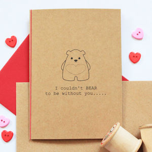 'I Couldn't Bear To Be Without You' Valentine's Card - sentimental cards