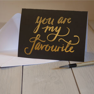 'You Are My Favourite' Gold Foiled Card