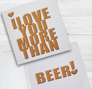 I Love You More Than Beer! Card - valentine's cards