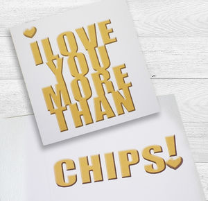 I Love You More Than Chips! Card - valentine's cards