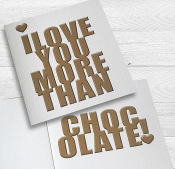 I Love You More Than Chocolate! Card