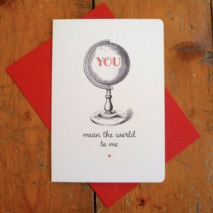 'You Mean The World To Me' Valentine Love Card - anniversary cards