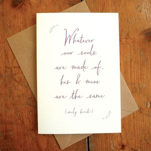 'Whatever Souls Are Made Of' Valentine Quote Card - anniversary cards