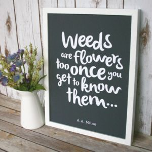 Weeds Are Flowers Too Typography Print