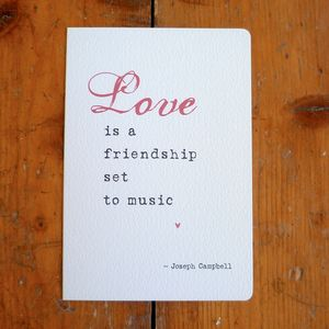 'Love Is A Friendship Set To Music' Quote Card
