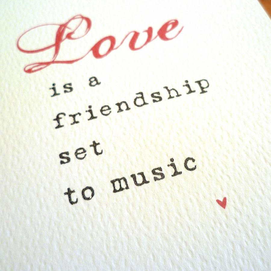 'love is a friendship set to music' quote card by arbee ...