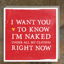 'Naked Under My Clothes' Card