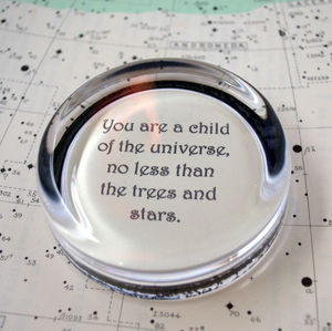 Inspirational Quote Paperweight Child Of The Universe - office & study