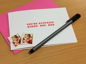 'You're Actually Kinda Not Bad' Valentine Card - funny cards