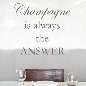 'Champagne Is Always The Answer' Wall Sticker - room signs