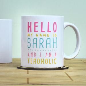 Personalised Teaoholic Ceramic Mug - mugs