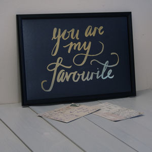 'You Are My Favourite' Gold Foiled Print