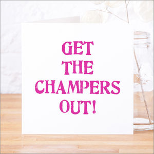 'Get The Champers Out' Classic Celebration Card - new job cards