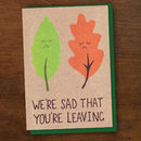 Sad You're Leaving Card