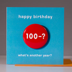 100 Minus ? Birthday Card With A Badge To Wear - birthday cards