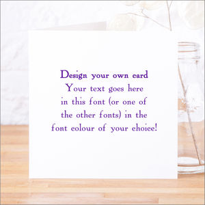 Personalised 'Design Your Own' Card - blank cards