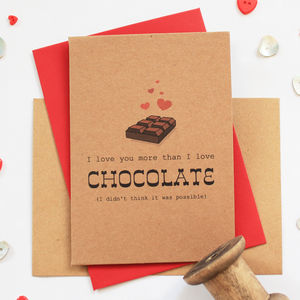 'I Love You More Than Chocolate' Valentine's Day Card
