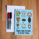 'My Dad Is Better Than..' Large Fathers Day Card