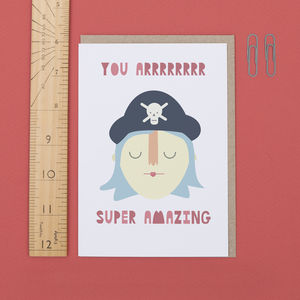 'You Arrrrr Super Amazing' Card