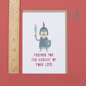 'Prepare For The Knight Of Your Life' Card - funny cards