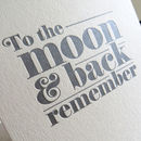 'To The Moon And Back' Letterpress Card