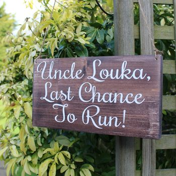 Personalised Last Chance To Run Handmade Wedding Sign