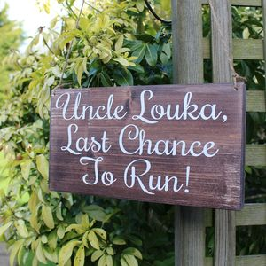 Personalised Last Chance To Run Handmade Wedding Sign - outdoor wedding signs