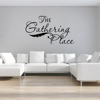 The Gathering Place Quote Wall Sticker
