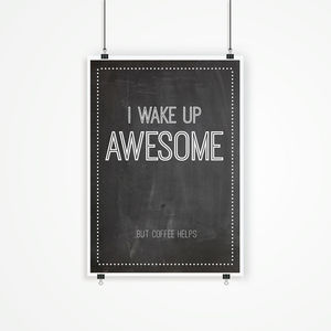 I Wake Up Awesome… Personalised Print