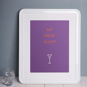 'Eat Drink Slump' A4 Unframed Print - posters & prints