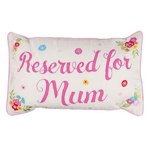 Reserved For Mum Or Best Mum Embroidered Cushion
